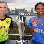 Women's T-20 WC : आज ऑस्ट्रेलिया के खिलाफ विश्व कप अभियान का आगाज करेगी Team India