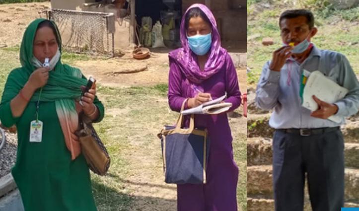 'प्रधान, आशा वर्कर-Health Worker बाहर से आने वाले लोगों के पहुंचने से पहले उनके घर पहुंचे'