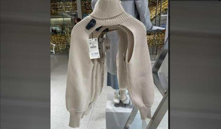 ये कैसा फैशन : #Zara ने डिजाइन किया New Sweater, सोशल मीडिया पर उड़ रहा मजाक