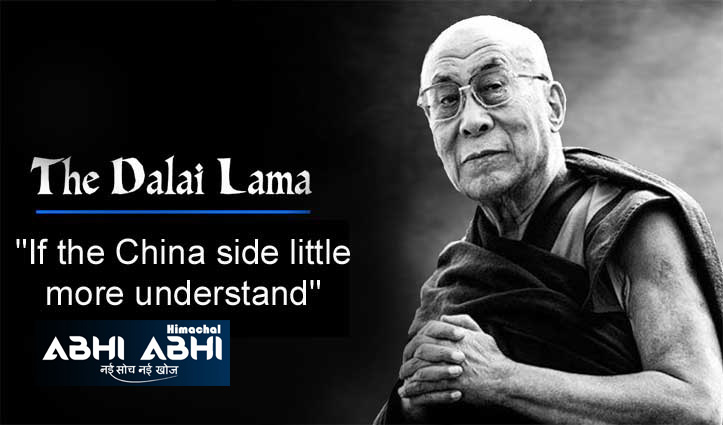 Dalai Lama बोले,China थोड़ा और समझने का प्रयास करे तो Tibet का समाधान संभव
